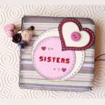 Mini album Sisters + qualche trucco! Sisters Mini Album + tricks